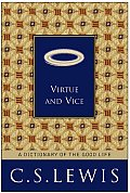 Virtue & Vice A Dictionary of the Good Life