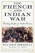 French & Indian War Deciding the Fate of North America