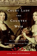 Court Lady & Country Wife Two Noble Sist