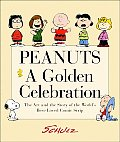 Peanuts A Golden Celebration The Art & the Story of the Worlds Best Loved Comic Strip
