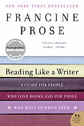 Reading Like a Writer: A Guide for People Who Love Books and for Those Who Want to Write Them (P.S.) Cover