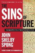 Sins of Scripture Exposing the Bibles Texts of Hate to Reveal the God of Love