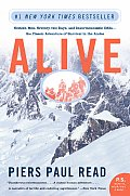 Alive: Sixteen Men, Seventy-Two Days, and Insurmountable Odds--The Classic Adventure of Survival in the Andes (P.S.)