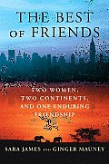 Best Of Friends Two Women Two Continents & One Enduring Friendship