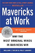 Mavericks at Work: Why the Most Original Minds in Business Win Cover