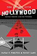 How I Broke Into Hollywood Success Stories from the Trenches