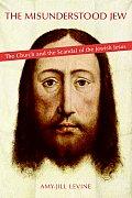 Misunderstood Jew The Church & the Scandal of the Jewish Jesus
