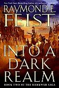 Into a Dark Realm Book Two of the Darkwar Saga