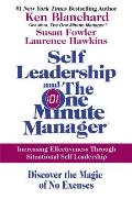 Self Leadership and One Minute Manager : Increasing Effectiveness Through Situational Self Leadership (05 Edition)