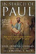 In Search of Paul: How Jesus' Apostle Opposed Rome's Empire with God's Kingdom Cover