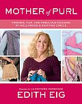 Mother of Purl Friends Fun & Fabulous Designs at Hollywoods Knitting Circle