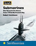 Janes Submarines War Beneath the Waves from 1776 to the Present Day