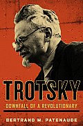 Trotsky Downfall of a Revolutionary