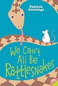 We Cant All Be Rattlesnakes