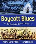 Boycott Blues How Rosa Parks Inspired a Nation