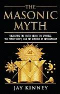 Masonic Myth Unlocking The Truth About T