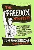 The Freedom Manifesto: How to Free Yourself from Anxiety, Fear, Mortgages, Money, Guilt, Debt, Government, Boredom, Supermarkets, Bills, Mela
