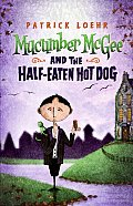 Mucumber McGee and the Half-Eaten Hot Dog