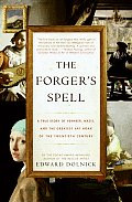 Forgers Spell A True Story of Vermeer Nazis & the Greatest Art Hoax of the Twentieth Century