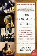 The Forger's Spell: A True Story of Vermeer, Nazis, and the Greatest Art Hoax of the Twentieth Century (P.S.) Cover