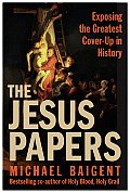 Jesus Papers Exposing The Greatest Cover Up in History