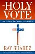 Holy Vote The Politics of Faith in America