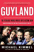 Guyland: The Perilous World Where Boys Become Men Cover