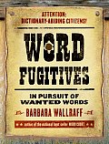 Word Fugitives In Pursuit of Wanted Words