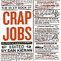 The Idler Book of Crap Jobs: 100 Tales of Workplace Hell