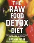 The Raw Food Detox Diet: The Five-Step Plan for Vibrant Health and Maximum Weight Loss Cover