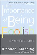 Importance of Being Foolish How to Think Like Jesus