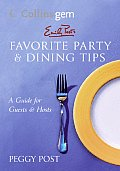 Emily Post's Favorite Party & Dining Tips: A Guide for Guests & Hosts