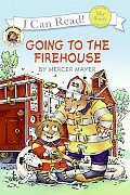 Going to the Firehouse (Little Critter's)
