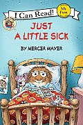 Just a Little Sick (My First I Can Read Little Critter's - Level Pre1)