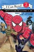 Spider Man 3 Meet the Heroes & Villains