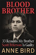 Blood Brother Scott Peterson