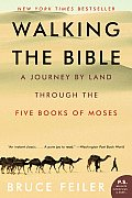 Walking the Bible: A Journey by Land Through the Five Books of Moses (P.S.) Cover