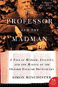 The Professor and the Madman: A Tale of Murder, Insanity, and the Making of the Oxford English Dictionary (P.S.) Cover