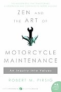 Zen & the Art of Motorcycle Maintenance An Inquiry Into Values