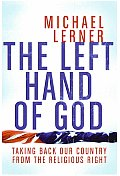 The Left Hand of God: Taking Back Our Country from the Religious Right Cover