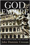 God & Empire Jesus Against Rome Then & Now