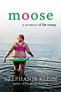 Moose: A Memoir of Fat Camp Cover