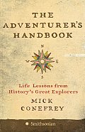 Adventurers Handbook Life Lessons from Historys Great Explorers