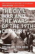 The Civil War and the Wars of the Nineteenth Century (Smithsonian History of Warfare)