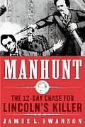 Manhunt The 12 Day Chase To Catch Lincol