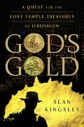 Gods Gold A Quest for the Lost Temple Treasures of Jerusalem