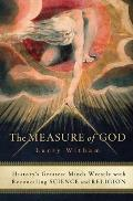 The Measure of God: History's Greatest Minds Wrestle with Reconciling Science and Religion