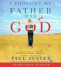 I Thought My Father Was God & Other True Tales from NPRs National Story Project
