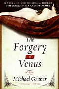 The Forgery of Venus: And Other True Stories from a Life Unaccording to Plan