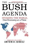 Bush Agenda Invading the World One Economy at a Time